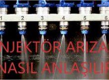 Enjektör Arızası Nasıl Anlaşılır Belirtileri Nelerdir, Hangi Enjektör Bozuk Nasıl Tespit Edilir